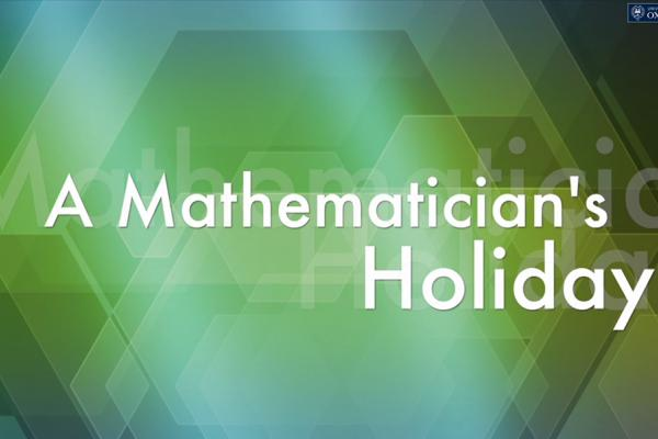 Title screen of video podcast for A Mathematician's Holiday